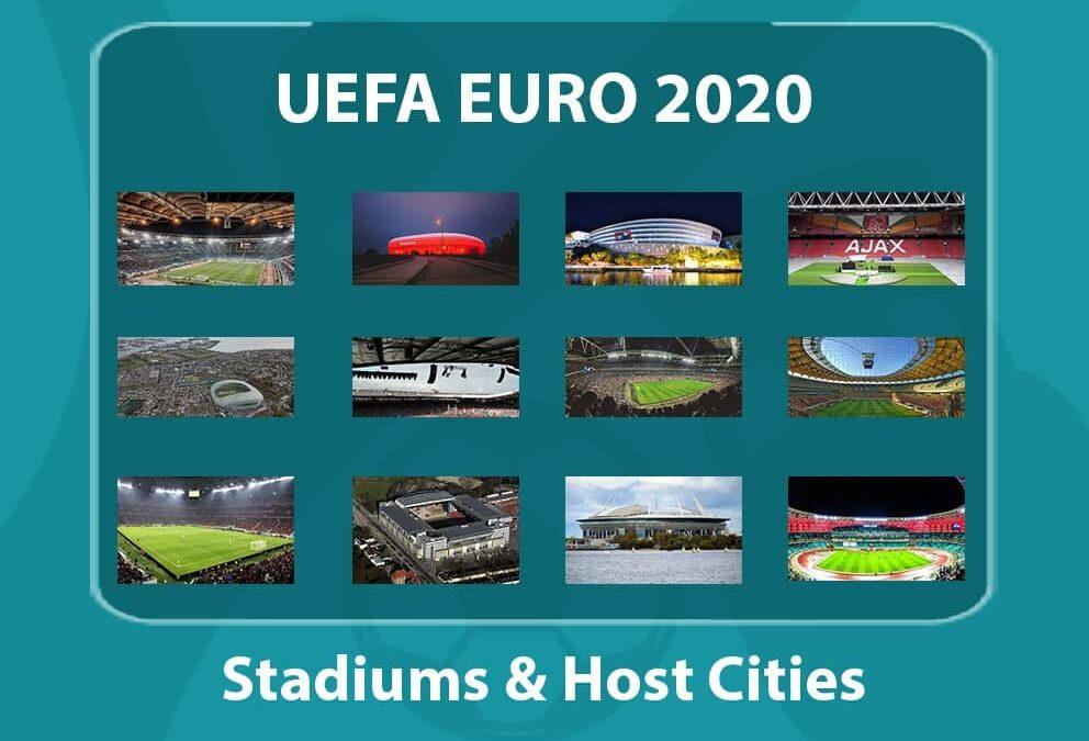 UEFA EURO 2020 Stadiums & Host Cities