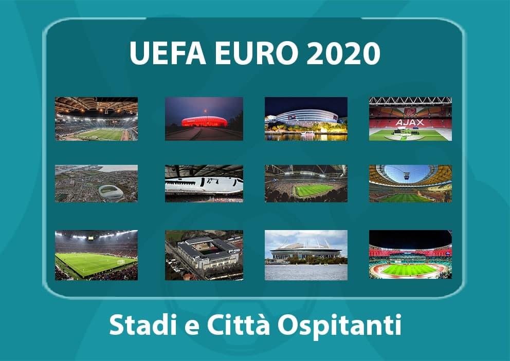 EURO 2020 Stadi e Città Ospitanti
